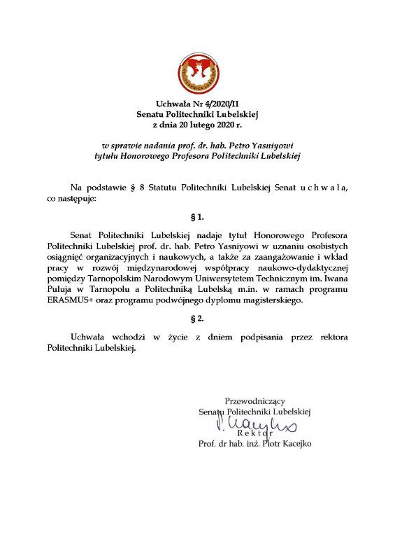 Рішенням № 4 / 2020/ІІ Сенату Люблінської Політехніки від 20 лютого 2020 року ректору ТНТУ Петру Яснію присвоєно звання почесного професора Люблінської Політехніки